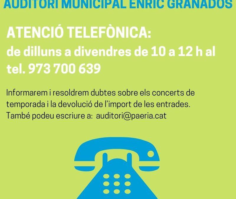 ATENCIÓ TELÈFONICA A L'AUDITORI MUNICIPAL ENRIC GRANADOS