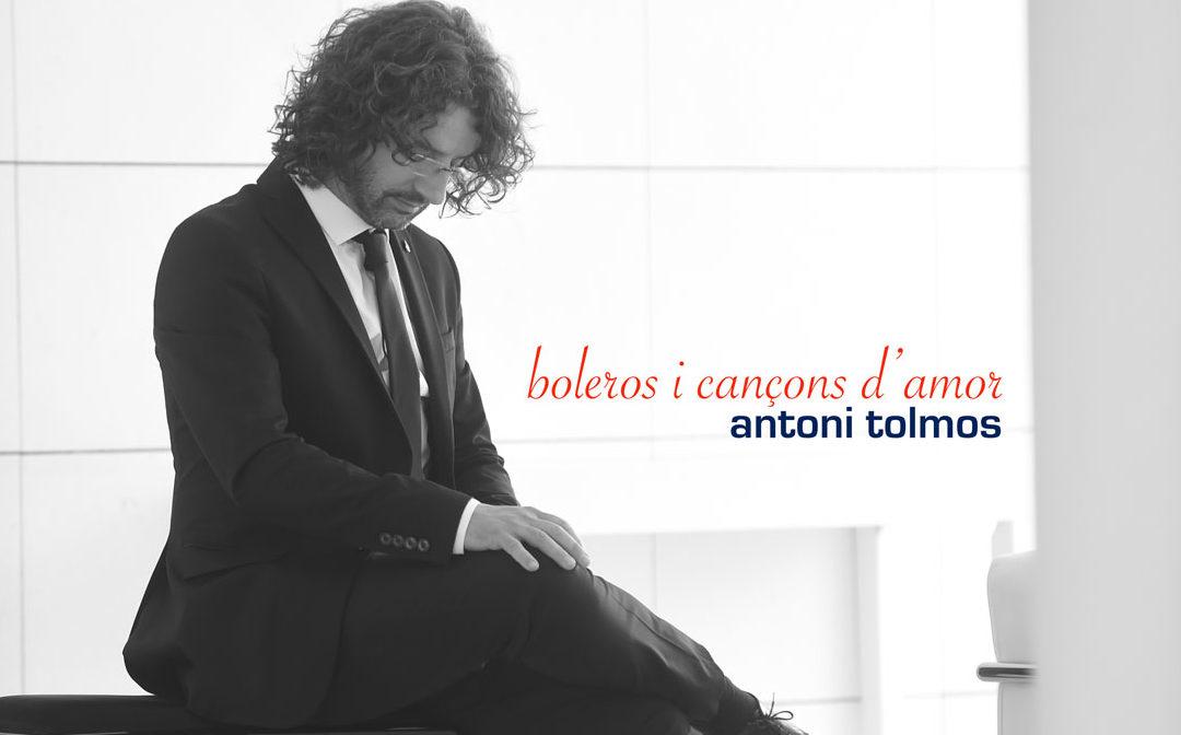 BOLEROS I CANÇONS D'AMOR. ANTONI TOLMOS
