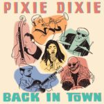 PIXIE DIXIE PRESENTA EL NOU DISC BACK IN TOWN