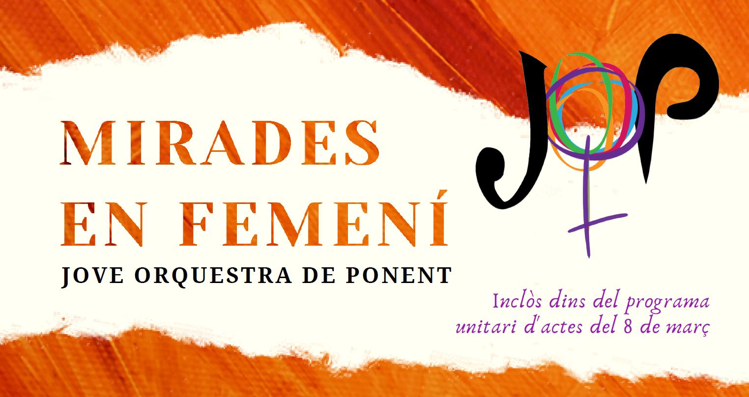 MIRADAS EN FEMENINO. JOVE ORQUESTRA DE PONENT