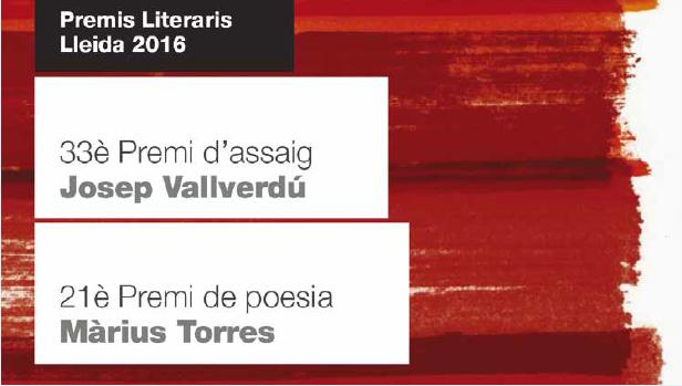 Nit de concessió dels Premis literaris de Lleida 2016. 33è Premi d'assaig Josep Vallverdú/ 21è Premi de poesia Màrius Torres
